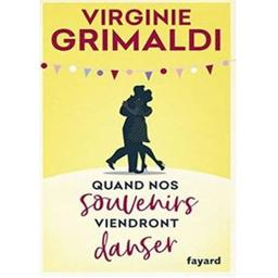Quand nos souvenirs viendront danser   Grimaldi, Virginie. Auteur
