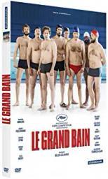 Le Grand bain   Lellouche, Gilles. Monteur