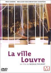 Ville Louvre (La)   Philibert, Nicolas. Metteur en scène ou réalisateur