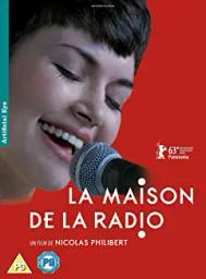 Maison de la Radio (La) | Philibert, Nicolas. Metteur en scène ou réalisateur