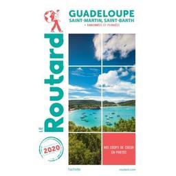 Guide du routard Guadeloupe : Saint-Martin, Saint-Barth : + Randonnées et plongées : 2020  