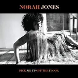 Pick Me Up Off The Floor   Jones, Norah