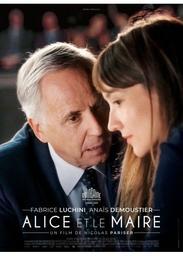 Alice et le maire   Pariser, Nicolas. Metteur en scène ou réalisateur