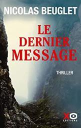 Le dernier message | Beuglet, Nicolas. Auteur