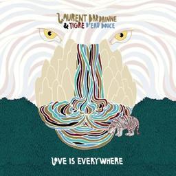 Love Is Everywhere   Bardainne, Laurent. Saxophone