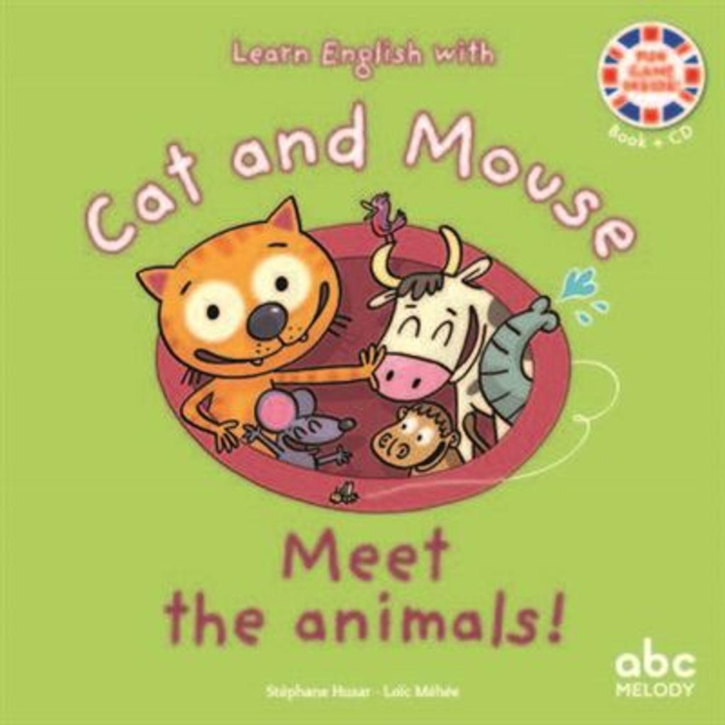 Learn English with Cat and Mouse : level 1. Meet the animals ! = J'apprends l'anglais avec Cat and Mouse | Husar, Stéphane. Auteur