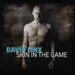 Skin the Game   Linx, David. Chanteur