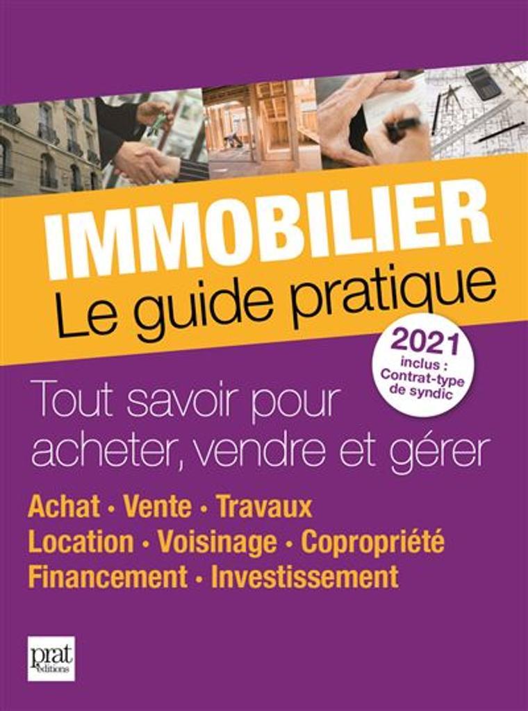 Immobilier : Le guide pratique 2021  