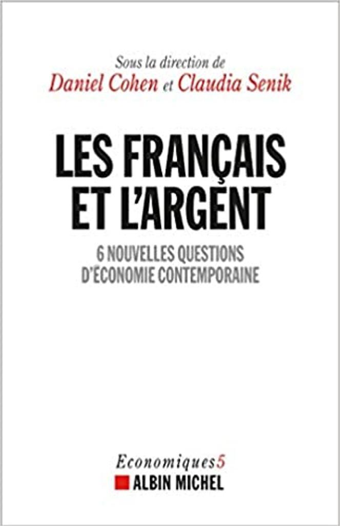 Les Français et l'argent = 6 nouvelles questions d'économie contemporaine   Cohen, Daniel. Auteur