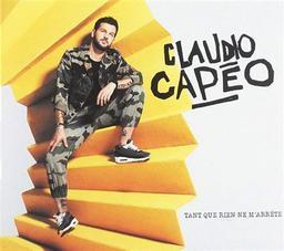 Tant que rien ne m'arrête   Capéo, Claudio. Chanteur