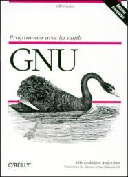 Programmer avec les outils GNU | Loukides, Mike